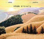 Inhale Slowly CD