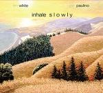 Inhale Slowly CD
