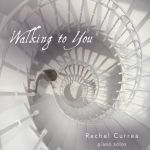 rachel-currea-walking-to-you-album-cover