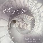 rachel-currea-walking-to-you-album-cover